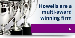 Howells are a multi-award winning firm