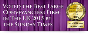 Voted the Best Large Conveyancing Firm in The UK 2015 by the Sunday Times