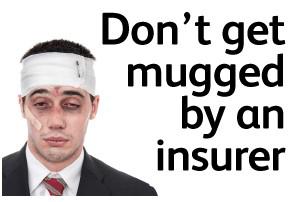 Don't get mugged by an insurer